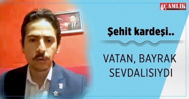 Şehit Mustafa Kaymakçı'nın kardeşi Adem Osman Kaymakçı: Vatan, bayrak sevdalısıydı