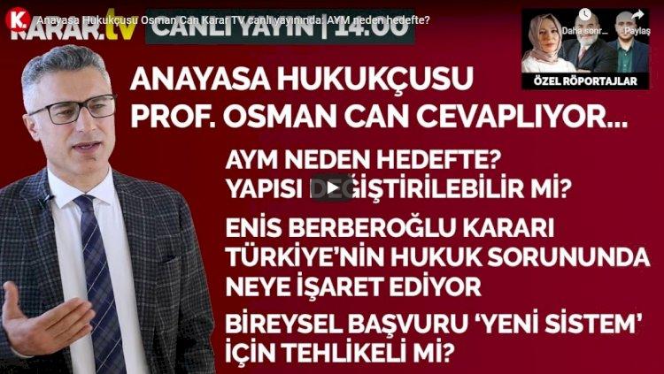 AYM neden hedefte? Osman Can KARAR TV'de canlı yayınında yorumluyor