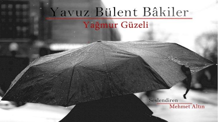 Yağmur Güzeli | Yavuz Bülent Bakiler Şiiri ( Kavuşamayanlar için...) (Şiir Dinletisi)