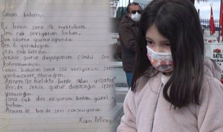 Şehit kızı ilk mektubunu babasına yazdı. 'Sen benim kahramanımsın'
