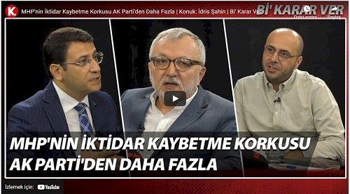 İdris Şahin: MHP'nin iktidar korkusu AK Parti'den daha fazla