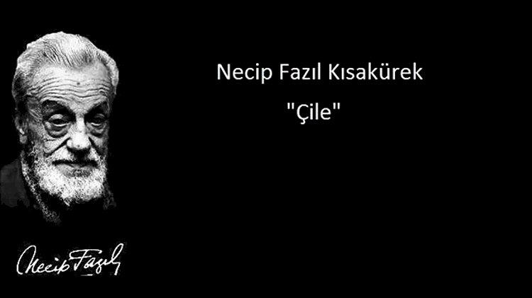 ÇİLE ŞİİRİ - NECİP FAZIL KISAKÜREK (Sesli Şiir)