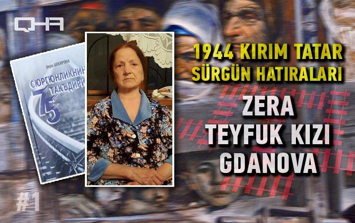 1944  Kırım Tatar Sürgünü - Zera Teyfuk kızı Gdanova'nın hatıralararı