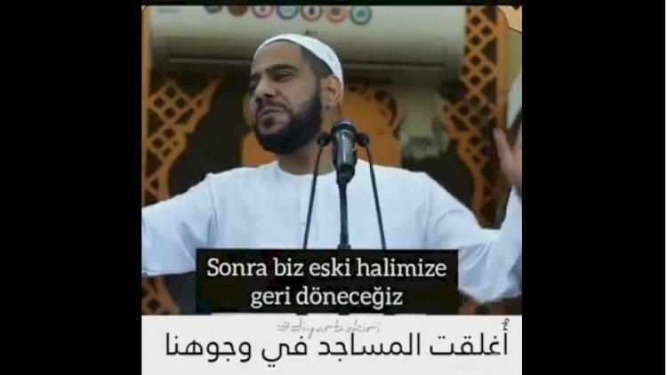 Arap imamın korona virüsle ilgili ibretlik sözleri